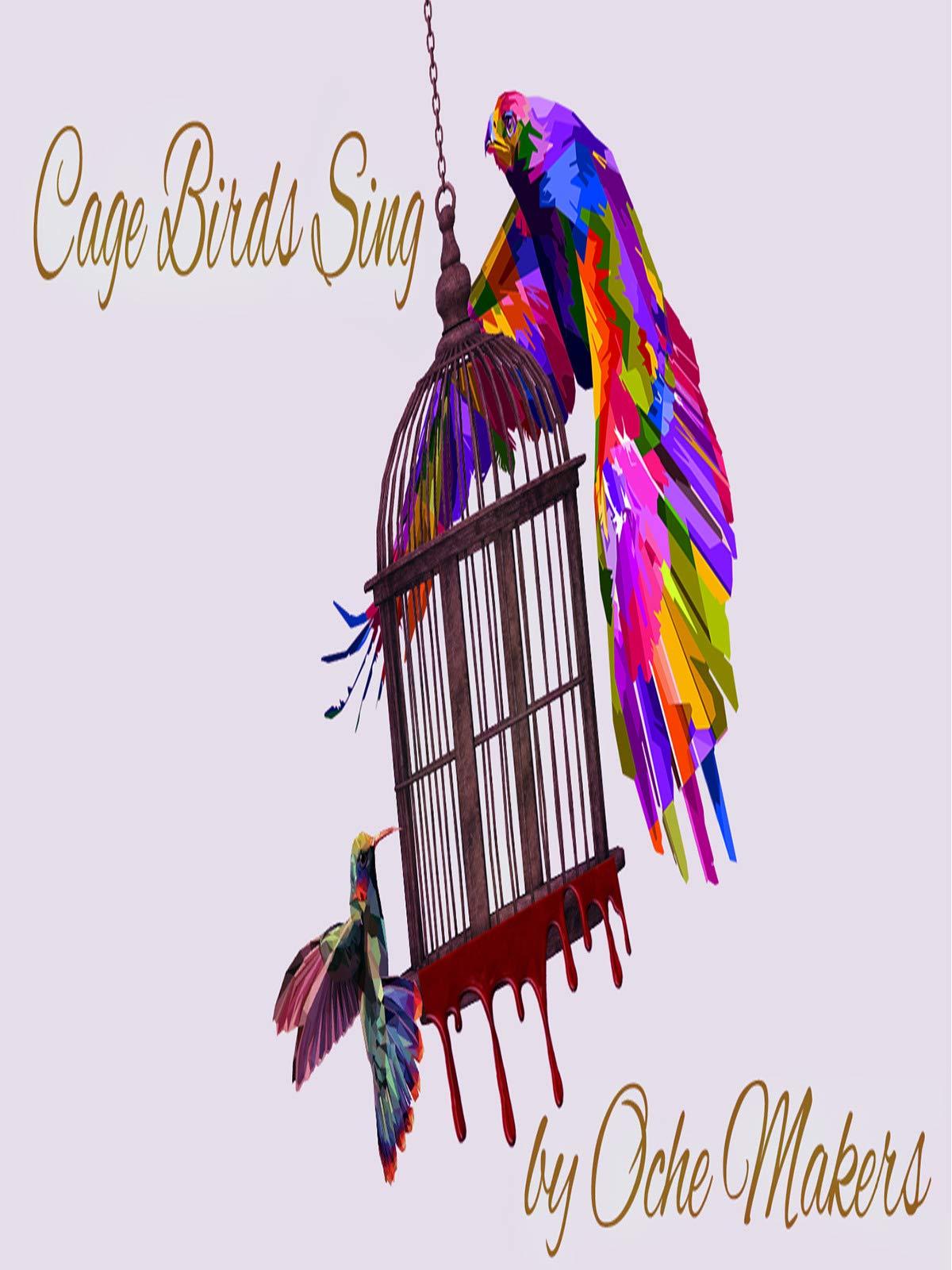 Cage Birds Sing