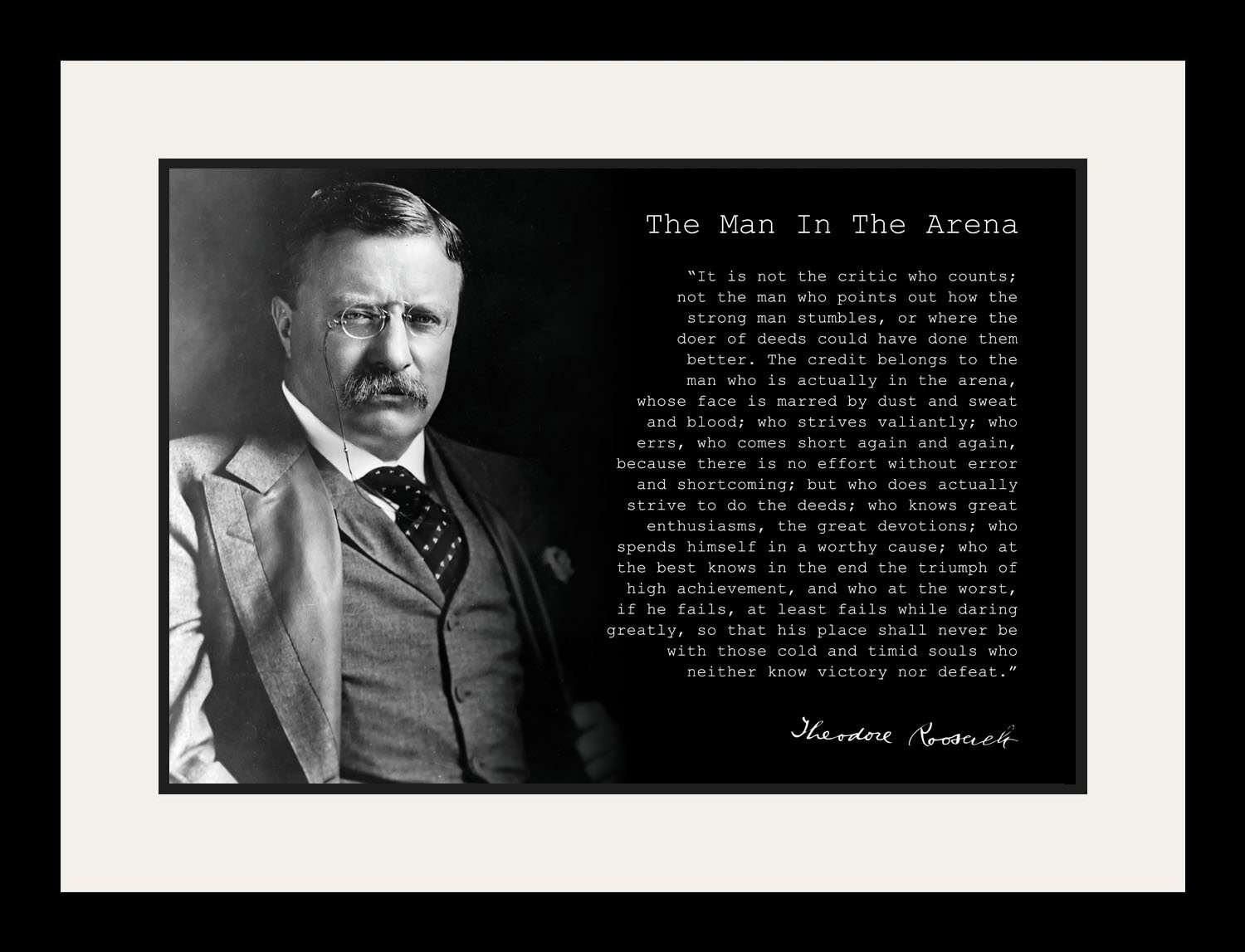 Theodore Teddy Roosevelt the Man in the Arena Quote Black and White 19x25 Double Matted to 13x19 Framed Picture