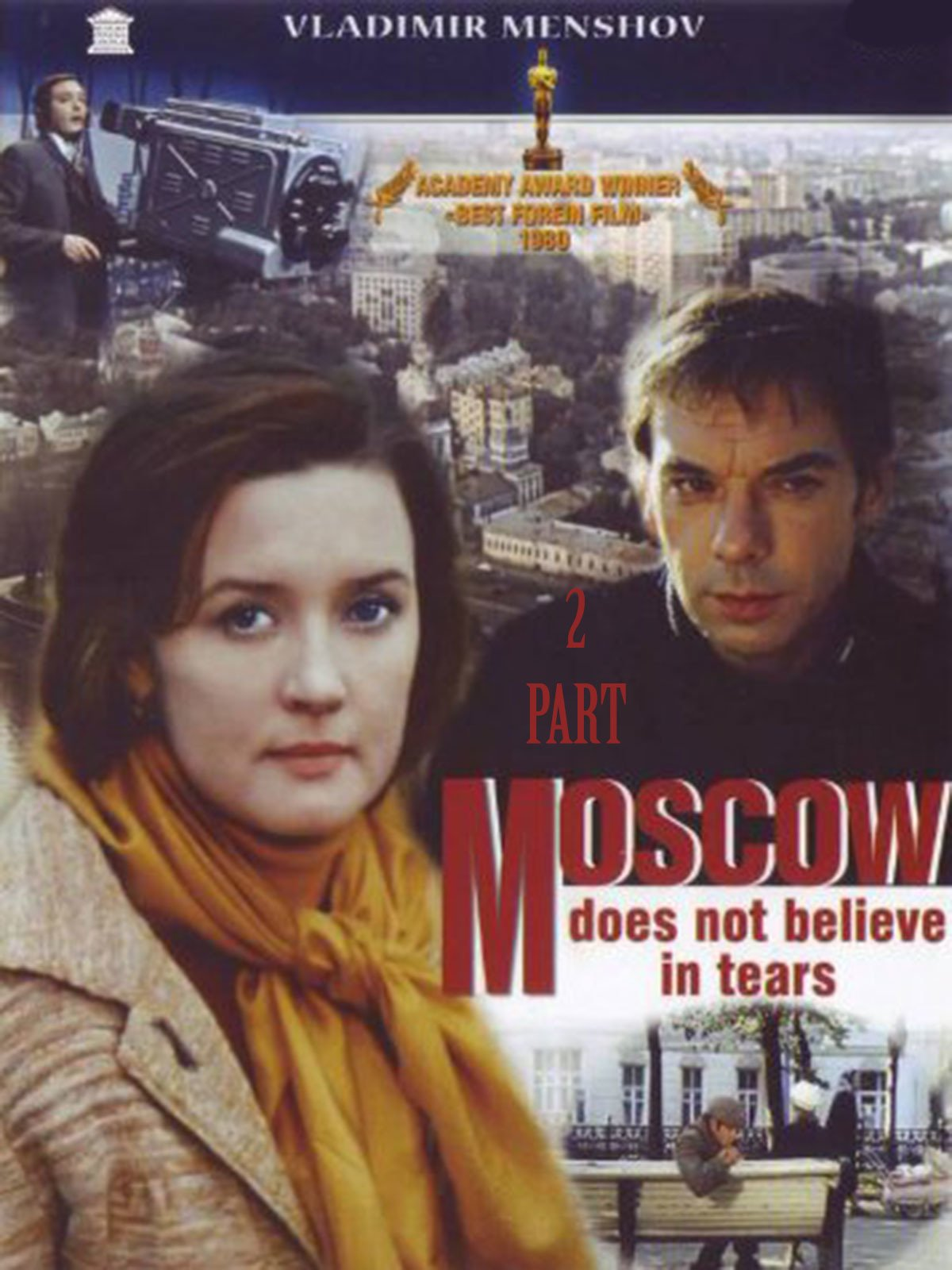 Why Vladimir Menshov removed Moscow tears do not believe
