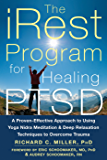 The iRest Program for Healing PTSD: A Proven-Effective Approach to Using Yoga Nidra Meditation and Deep Relaxation…