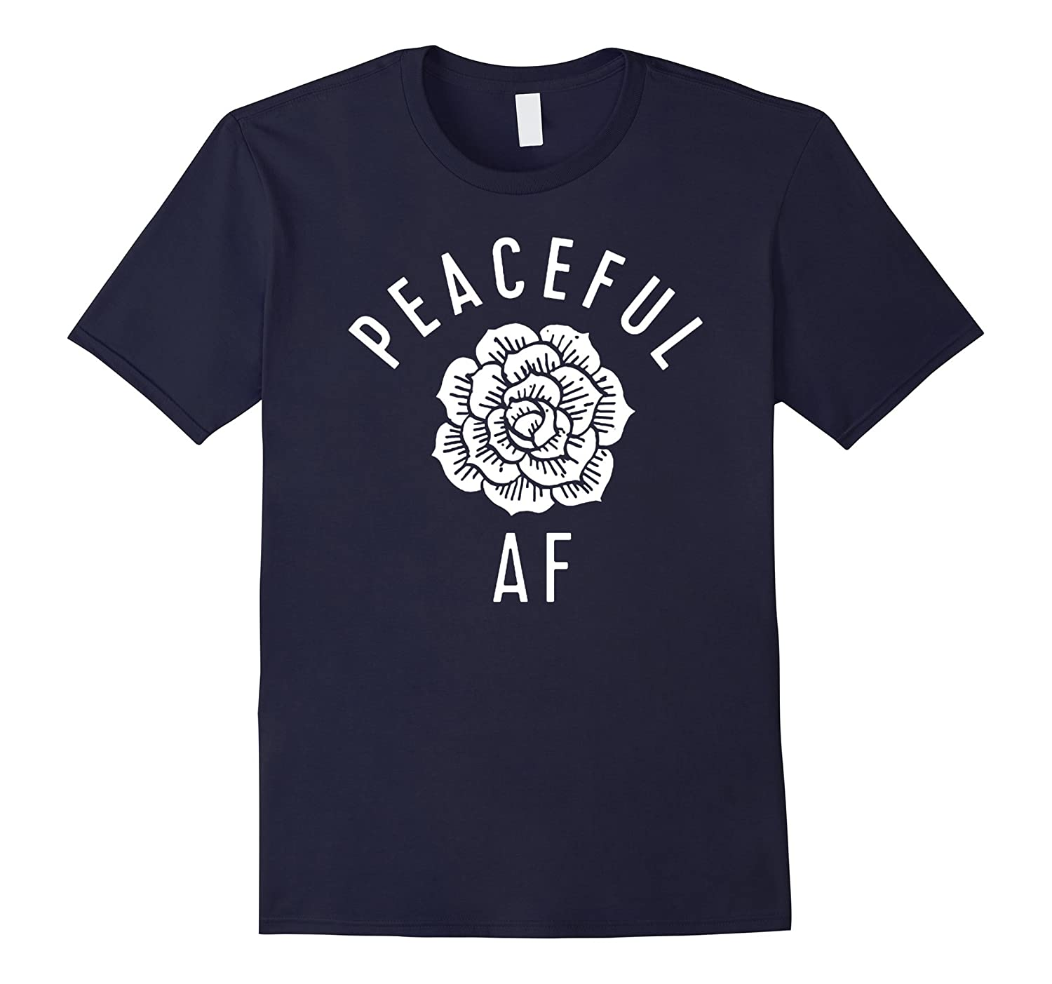 Peaceful Af T-shirt Funny Slang Party T Shirt-CD