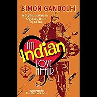 An Indian Love Affair: A Septuagenarian Odyssey from Taj to Taj