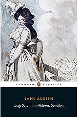 Lady Susan, the Watsons, Sanditon (Penguin Classics) Paperback
