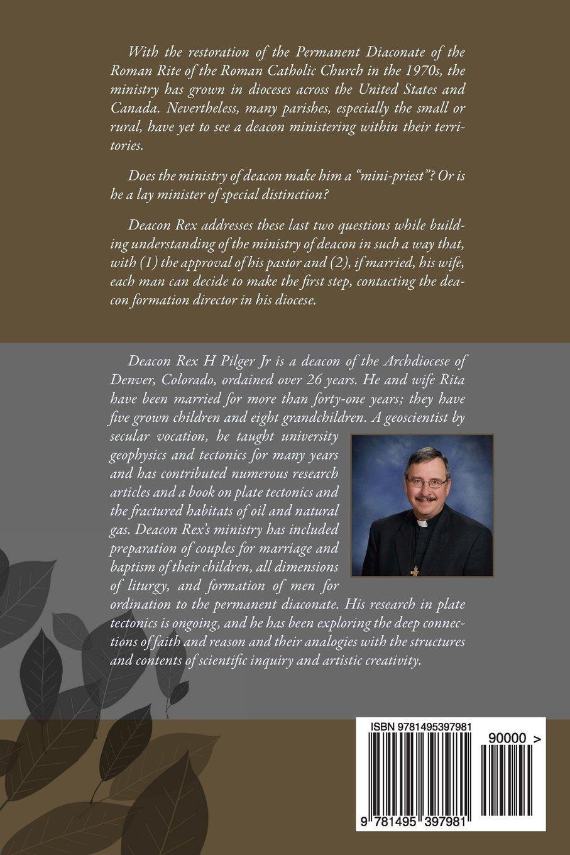 Amazon.com: Every Man a Deacon: Who is called to ordination as a Roman  Catholic deacon (9781495397981): Rex H. Pilger Jr.: Books