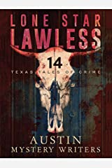 Lone Star Lawless: 14 Texas Tales of Crime Kindle Edition