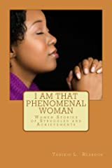 I am That Phenomenal Woman: Women's Struggles and Achievements Kindle Edition