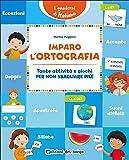 Imparo l'ortografia. Tante attività e giochi per non sbagliare più!