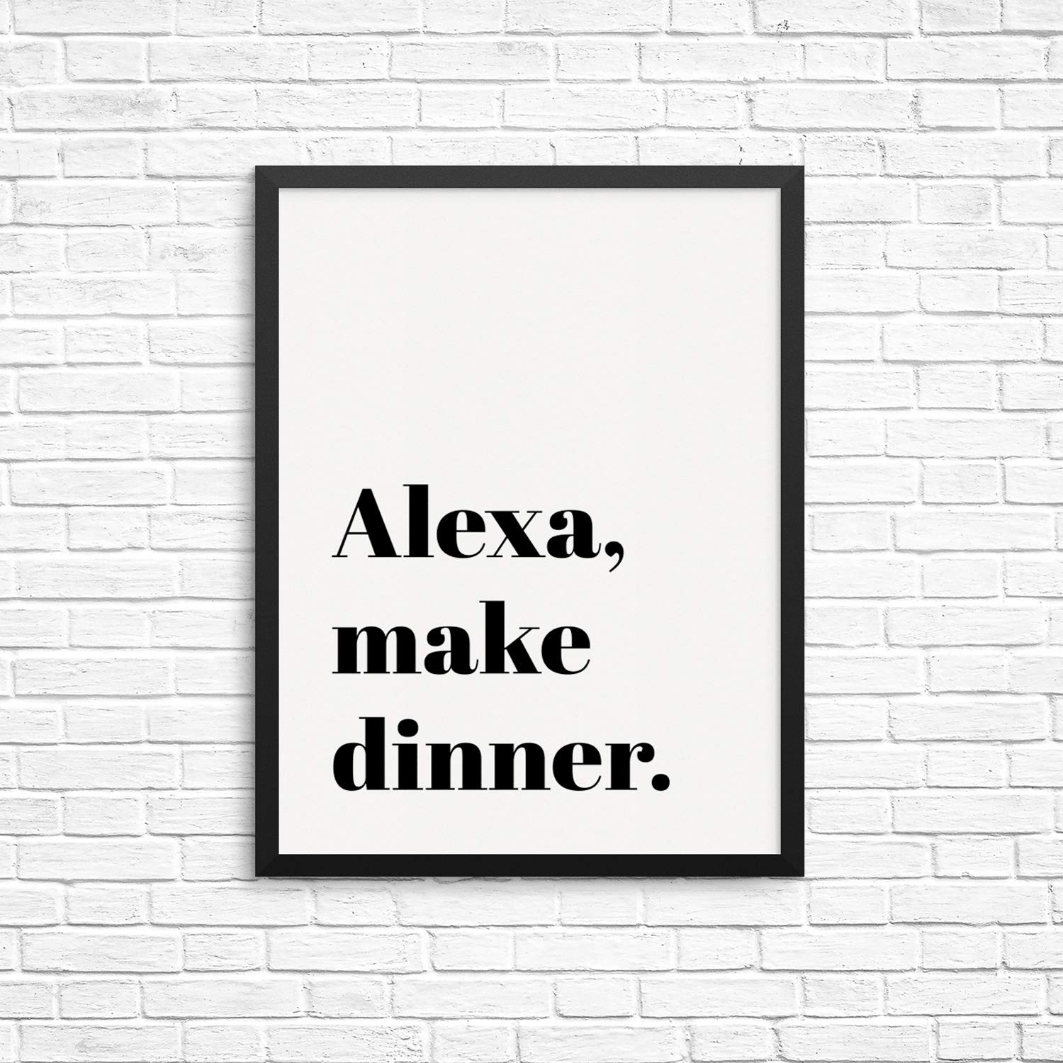 Sincerely not funny sarcastic quote kitchen wall decor art print poster alexa make dinner unframed modern black and white typography artwork for