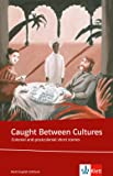 Caught between cultures. Schülerbuch: Colonial and postcolonial short stories