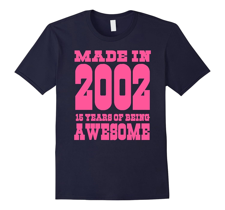 15th birthday Gift Idea 15 Year Old Boy Girl Shirt 2002-PL