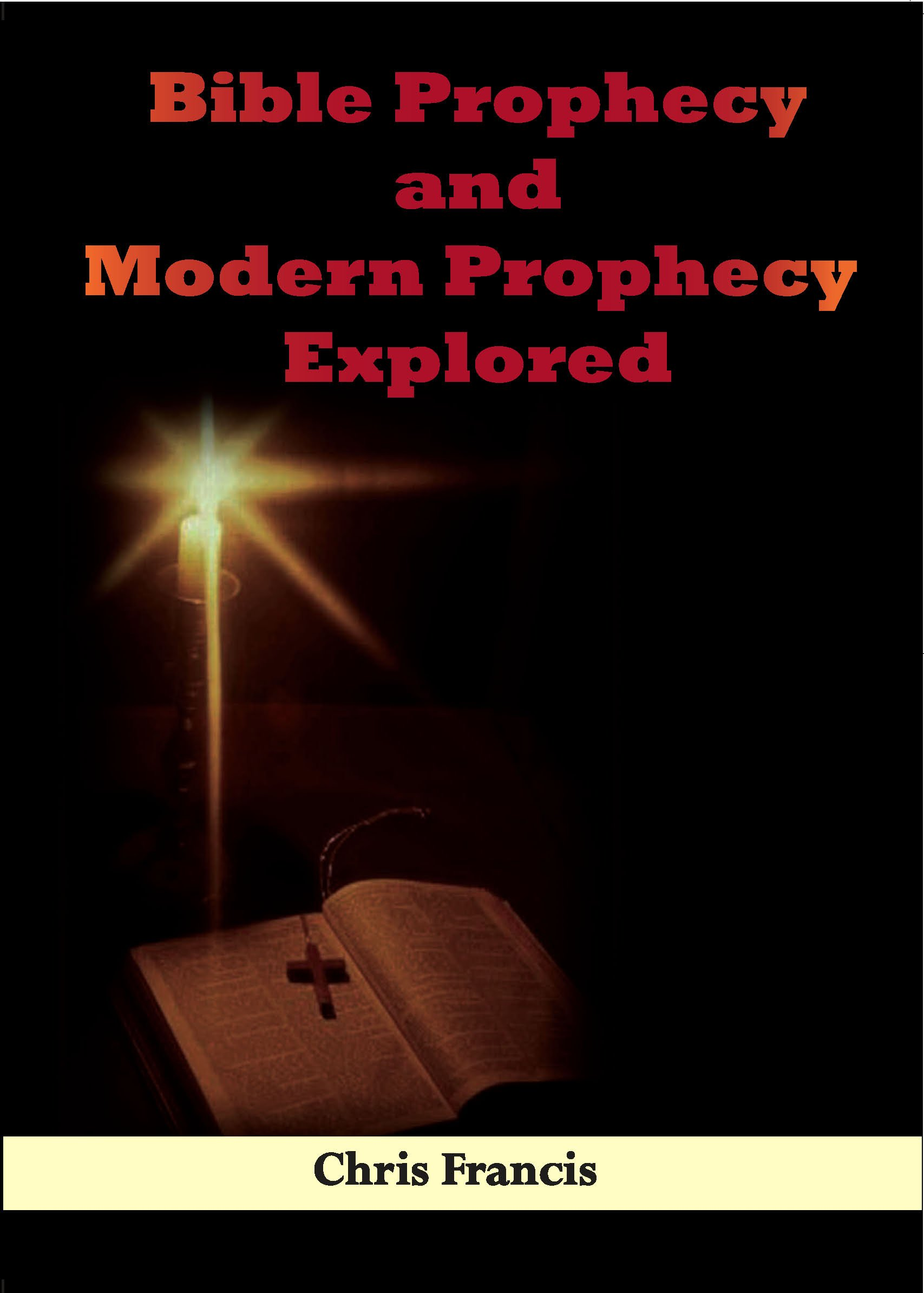 Read Online Bible Prophecy and Modern Prophecy Explored PDF