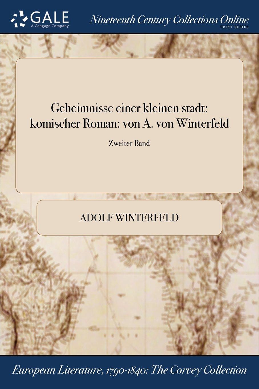 Download Geheimnisse einer kleinen stadt: komischer Roman: von A. von Winterfeld; Zweiter Band (German Edition) pdf