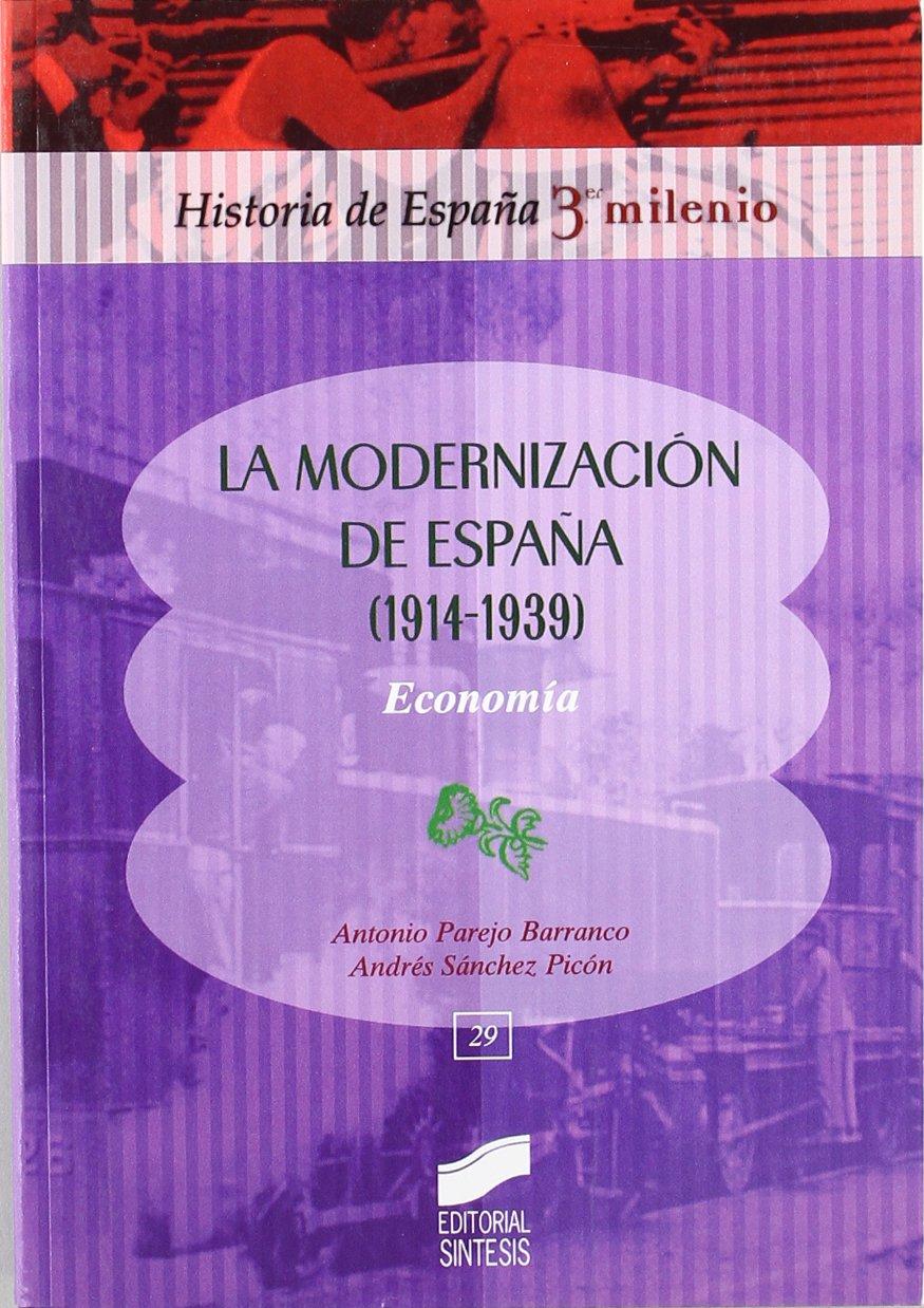 La modernización en España, 1914-1939: economía: 29 Historia de ...