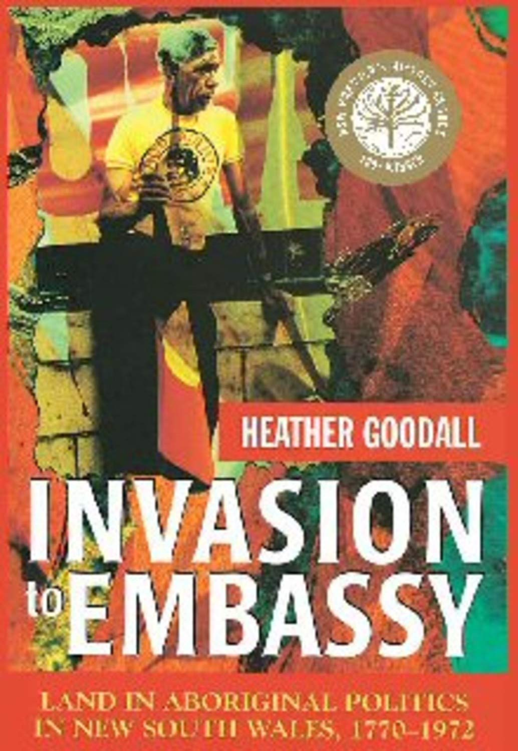 Invasion to Embassy: Land in Aboriginal Politics in New South Wales, 1770-1972 pdf