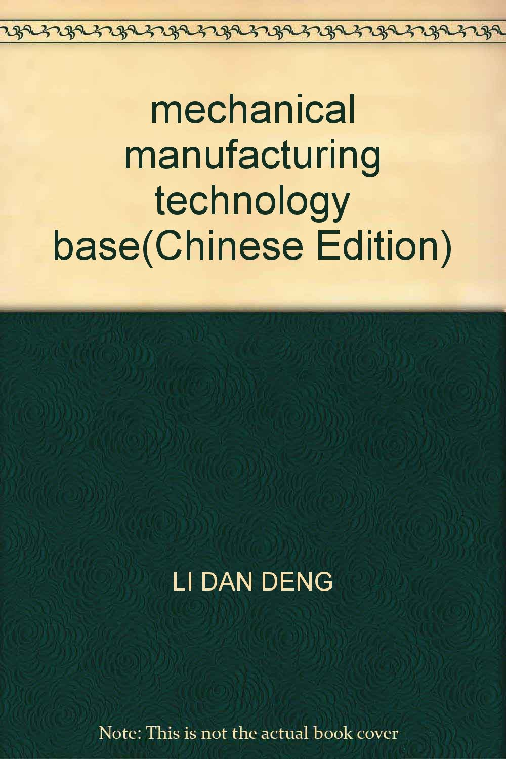 Download mechanical manufacturing technology base(Chinese Edition) ebook