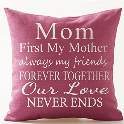 Best Gifts For Mom Warm Sayings First My Mother Always Friend Together Forever Our Love