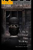 Like a Dead Man Walking