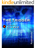 The Trigger (Arthur C. Clarke Collection)