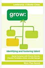 Grow: Identifying and Fostering Talent (The Executive Edge: An Insider's Guide to Outstanding Leadership Book 2) Kindle Edition