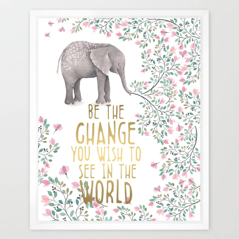 Eleville 8X10 Be The Change You Wish to See in The World Real Gold Foil and Floral Watercolor Art Print (Unframed) Housewarming Gift Quote Wall Art Motivational Holiday Birthday Wedding WG068