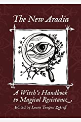 The New Aradia: A Witch's Handbook to Magical Resistance Paperback