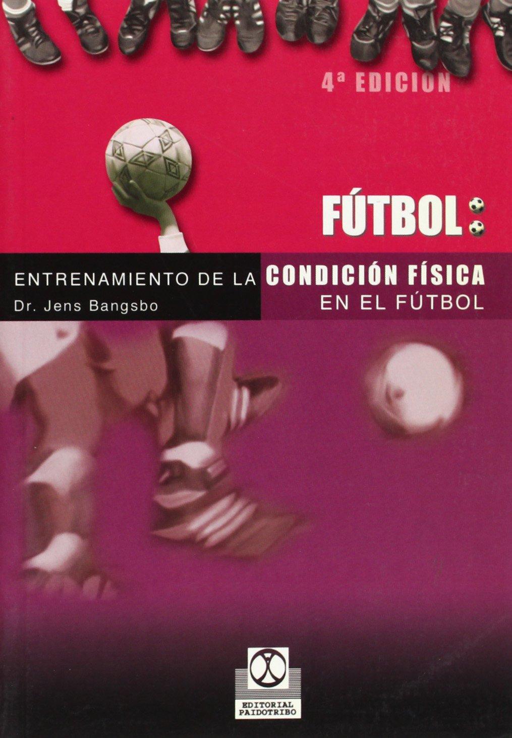 Entrenamiento de La Condicion Fisica En El Futbol (Spanish Edition) by Paidotribo Editorial