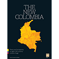 The New Colombia: Peace and prosperity in sight: the country comes of age (English Edition)