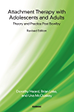 Attachment Therapy with Adolescents and Adults: Theory and Practice Post-Bowlby