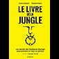 Le Livre de la Jungle : Les secrets des meilleures startups pour prendre en main ta carrière (Hors Collection)
