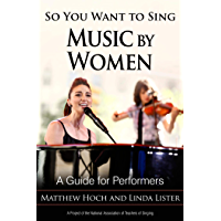 So You Want to Sing Music by Women: A Guide for Performers book cover