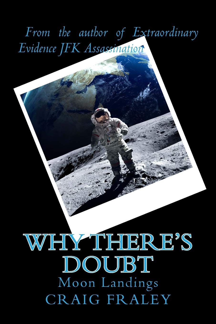 Why There's Doubt: Moon Landings: Craig Fraley: 9781539735670