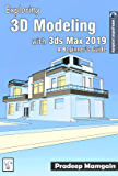 Exploring 3D Modeling with 3ds Max 2019: A Beginner's Guide