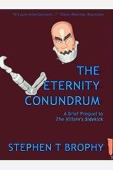 The Eternity Conundrum: A Brief Prequel to The Villain's Sidekick (The HandCannon Files Book 0) Kindle Edition
