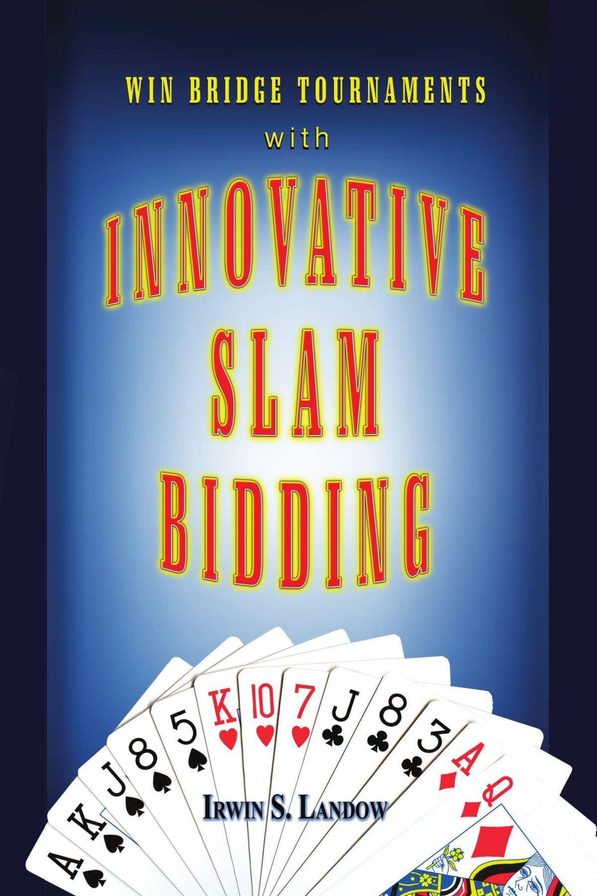 Download Innovative Slam Bidding: Win Bridge Tournaments With PDF