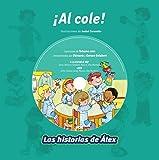 ¡Al cole! (Vox - Infantil / Juvenil - Castellano - A Partir De 3 Años - Colección Las Historias De Álex)