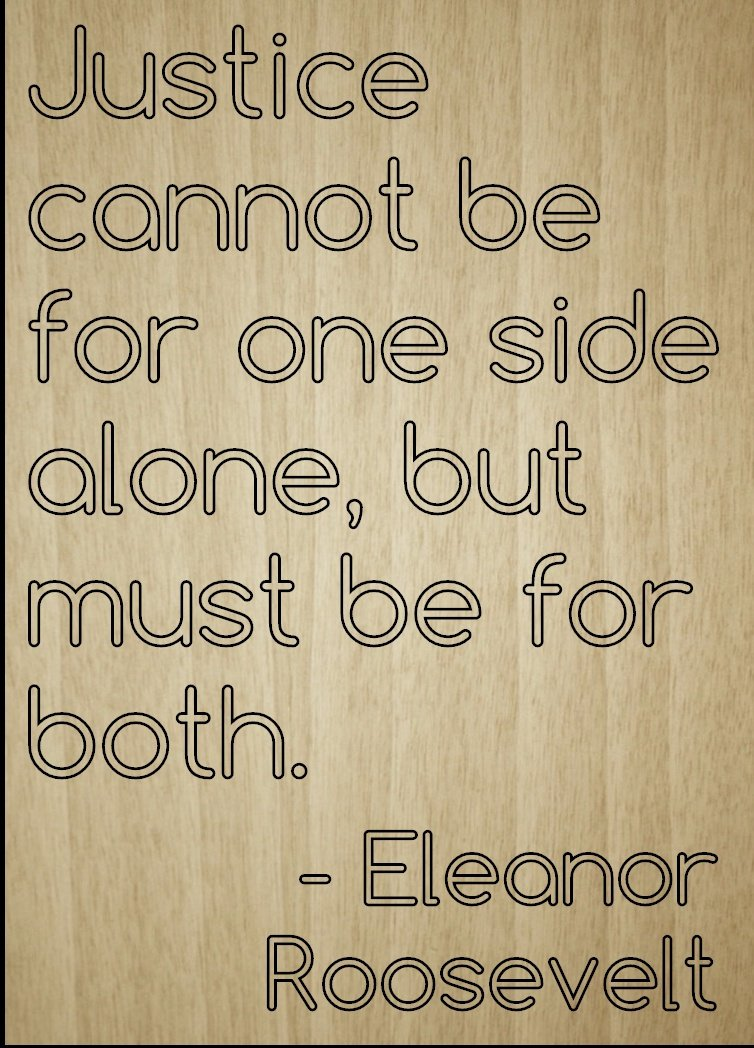 Amazon Justice Cannot Be For One Side Alone Quote By