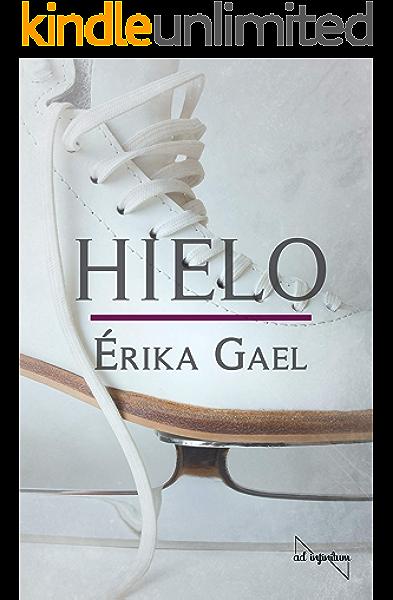 Hielo eBook: Gael, Érika: Amazon.es: Tienda Kindle