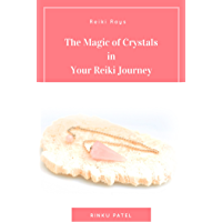 The Magic of Crystals in Your Reiki Journey
