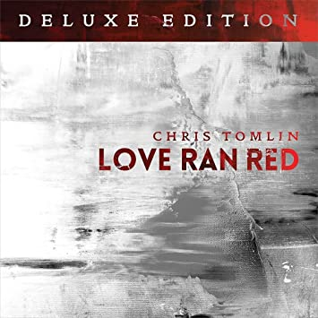 Chris Tomlin Love Ran Red Deluxe Edition Amazon Music
