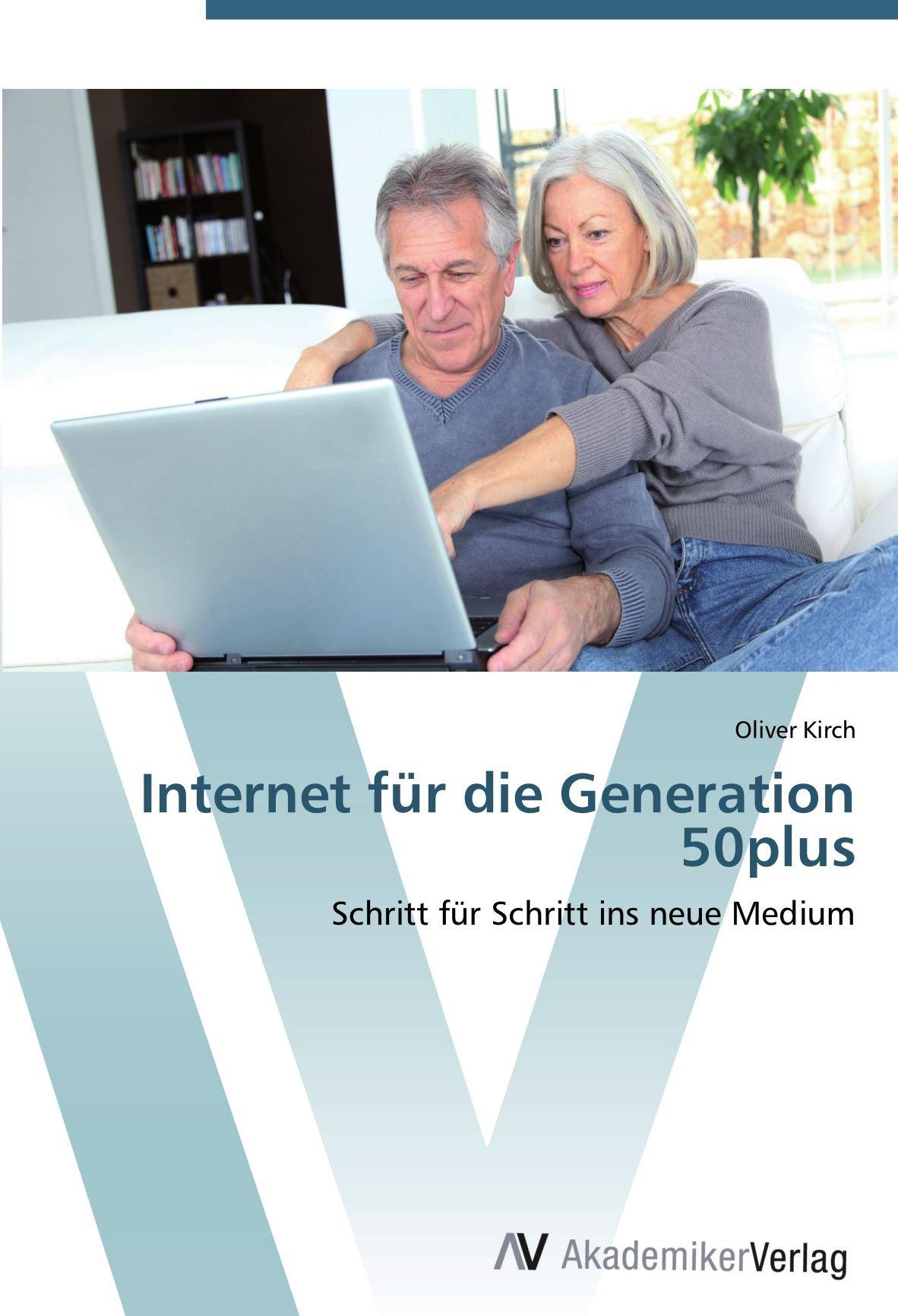Internet für die Generation 50plus: Schritt für Schritt ins neue Medium (German Edition) ebook
