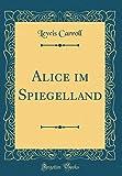 Alice im Spiegelland (Classic Reprint)