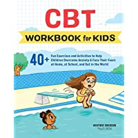 CBT Workbook for Kids: 40+ Fun Exercises and Activities to Help Children Overcome Anxiety & Face Their Fears at Home, at…