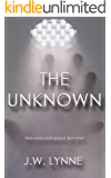 The Unknown: A Gripping Mystery Thriller Full of Twists and Turns (The Unknown Series, Book 1)