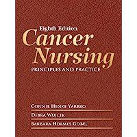 Cancer Nursing (Cancer Nursing Principles and Practice)