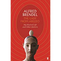 Brendel, A: Lady from Arezzo: My Musical Life and Other Matters