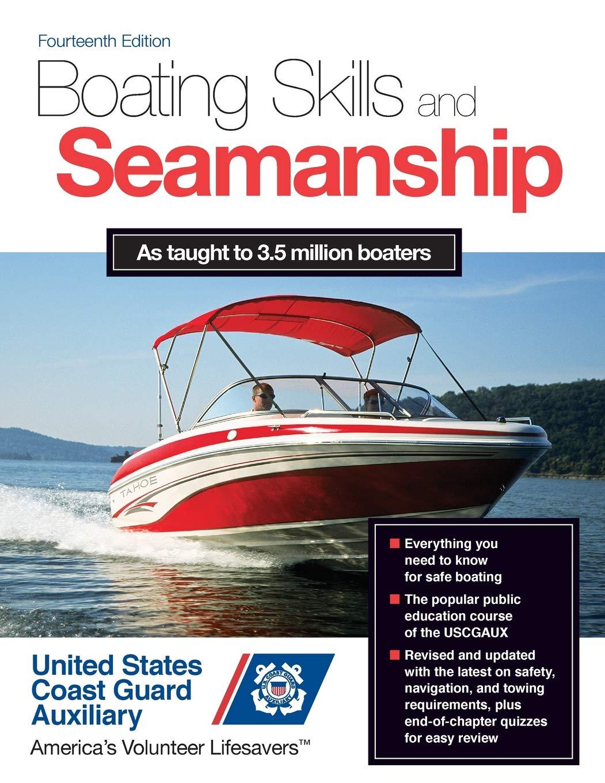 Boating Skills and Seamanship, 14th Edition: U S  Coast