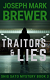 Traitors & Lies  -  A Shig Sato Mystery: The Cold War Comes to Tokyo (The Shig Sato Mysteries Book 3)