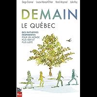 Demain, le Québec: Des initiatives inspirantes pour un monde plus vert et plus juste (French Edition)