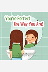You're Perfect the Way You Are! Kindle Edition