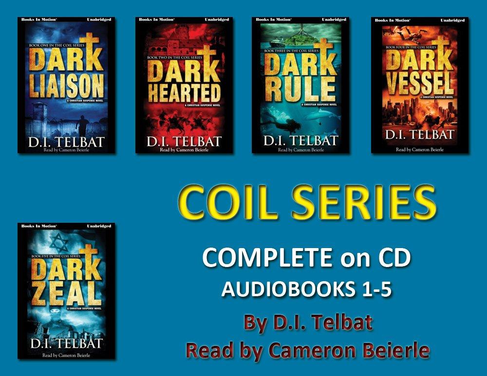 The Complete COIL Series (CDs) (Audiobooks 1-5) [Unabridged CD] by D.I. Telbat (DARK LIAISON, DARK HEARTED, DARK RULE, DARK VESSEL, DARK ZEAL) ebook